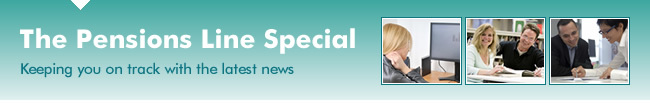 The Pensions Line Special - Keeping you on track with the latest news