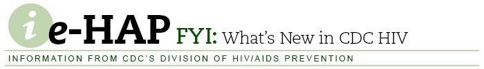 e-HAP Direct: News for our Partners — Information from CDC's Division of HIV/AIDS Prevention