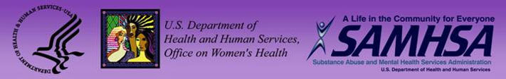 U.S. Department of Health and Human Services Office on Women's Health and Substance Abuse and Mental Health Services Administration